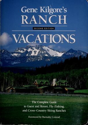 Gene Kilgore's ranch vacations by Eugene Kilgore