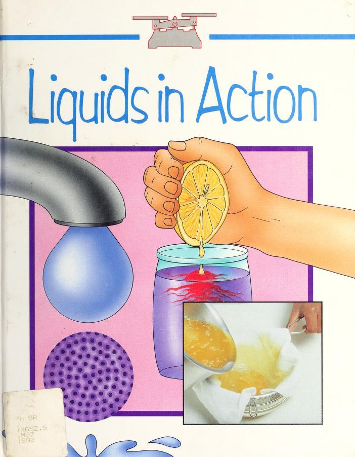 Liquids in action by Peter Mellett