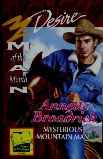 Mysterious Mountain Man (Man Of The Month) by Annette Broadrick