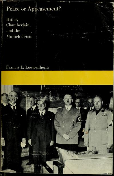 Peace or appeasement? by Francis L. Loewenheim