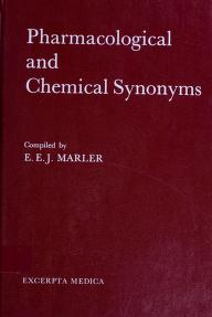 Cover of: Pharmacological and chemical synonyms   E. E. J. Marler