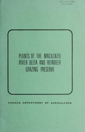 Cover of: Plants of the Mackenzie River Delta and reindeer grazing preserve | William J. Cody
