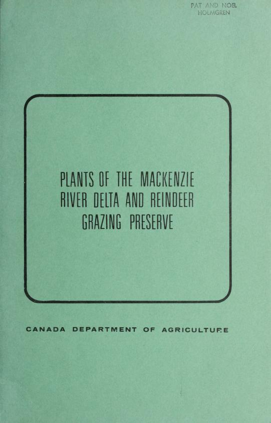 Plants of the Mackenzie River Delta and reindeer grazing preserve by William J. Cody