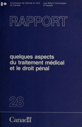 Cover of: Some aspects of medical treatment and criminal law by Law Reform Commission of Canada.