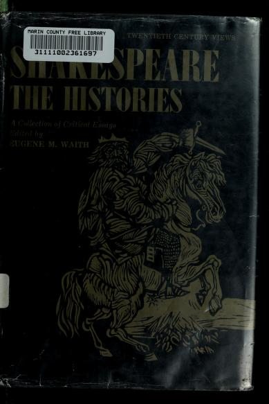 Shakespeare: the histories by Eugene M. Waith