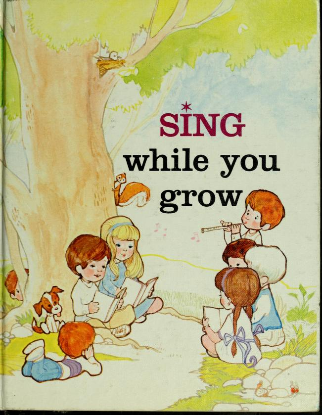 Sing while you grow by Claude H. Rhea