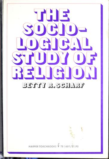 The sociological study of religion by Betty R. Scharf