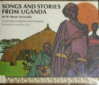 Songs and stories from Uganda by W. Moses Serwadda