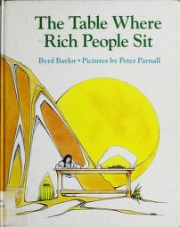 Cover of: The table where rich people sit | Byrd Baylor