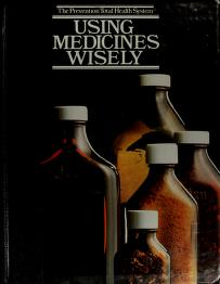 Cover of: Using medicines wisely | by the editors of Prevention magazine.