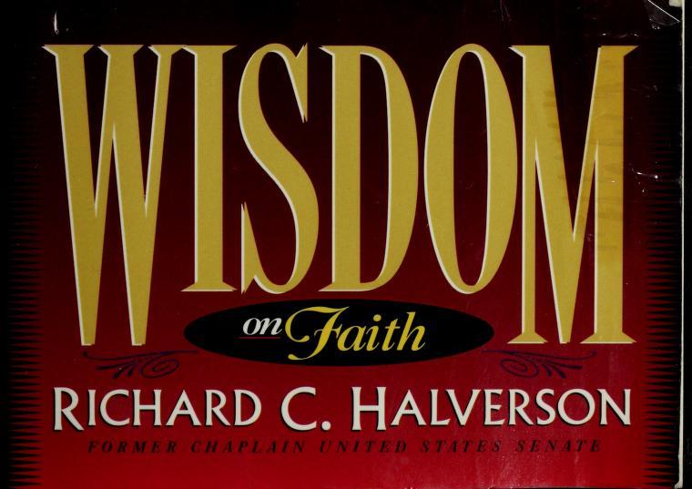 Wisdom on Faith by Richard Halverson