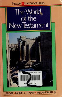 Cover of: The World of the New Testament | edited by James I. Packer, Merrill C. Tenney, William White, Jr.