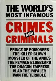 Cover of: Worlds Most Infamous Crimes and Criminals | Gallery Books