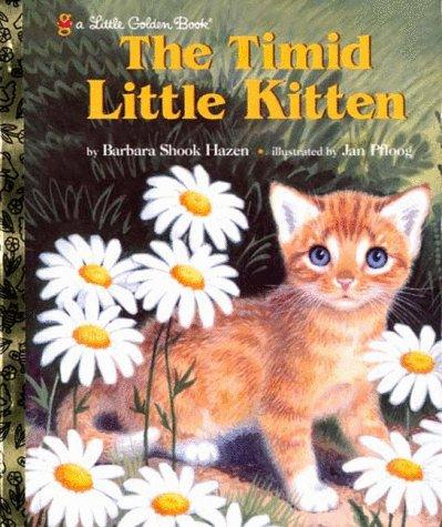 The Timid Little Kitten by Barbara Shook Hazen