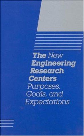 The New Engineering Research Centers by National Research Council.