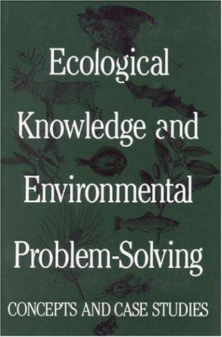 Ecological Knowledge and Environmental Problem-Solving by National Research Council.