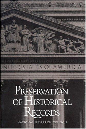 Preservation of historical records by Committee on Preservation of Historical Records, National Materials Advisory Board, Commission on Engineering and Technical Systems, National Research Council.
