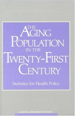 The Aging Population in the Twenty-First Century by National Research Council.