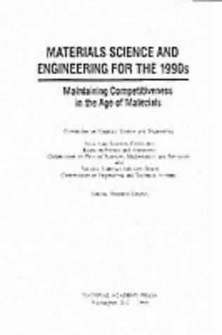 Materials science and engineering for the 1990s by National Research Council (U.S.). Committee on Materials Science and Engineering.