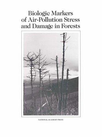 Biologic Markers of Air-Pollution Stress and Damage in Forests by National Research Council.