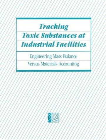Tracking Toxic Substances at Industrial Facilities by National Research Council.