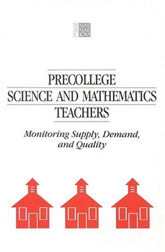 Precollege Science and Mathematics Teachers by National Research Council.