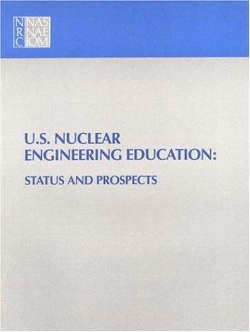 U.S. Nuclear Engineering Education by National Research Council.