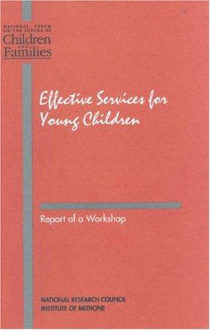 Effective Services for Young Children by National Research Council.