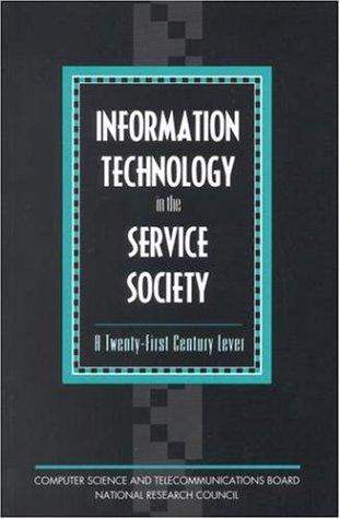 Information Technology in the Service Society by National Research Council.