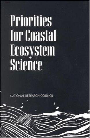 Priorities for Coastal Ecosystem Science by National Research Council.