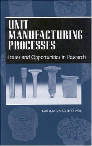 Unit Manufacturing Processes by National Research Council.
