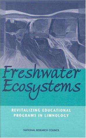 Freshwater Ecosystems by National Research Council.