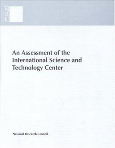 An Assessment of the International Science and Technology Center by National Research Council.
