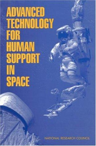 Advanced Technology for Human Support in Space by National Research Council.
