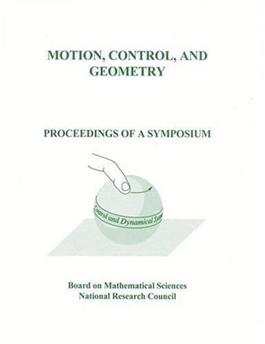 Motion, Control, and Geometry by National Research Council.