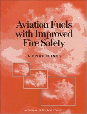 Aviation Fuels with Improved Fire Safety by National Research Council.