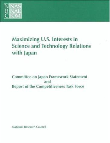 Maximizing U.S. Interests in Science and Technology Relations with Japan (Compass Series) by National Research Council.