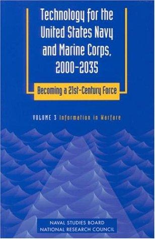 Technology for the United States Navy and Marine Corps, 2000-2035 Becoming a 21st-Century Force: Volume 3 by National Research Council.