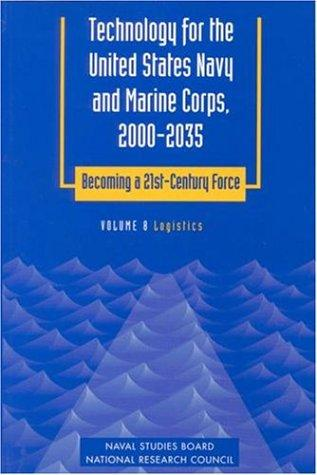 Technology for the United States Navy and Marine Corps, 2000-2035 Becoming a 21st-Century Force: Volume 8 by National Research Council.