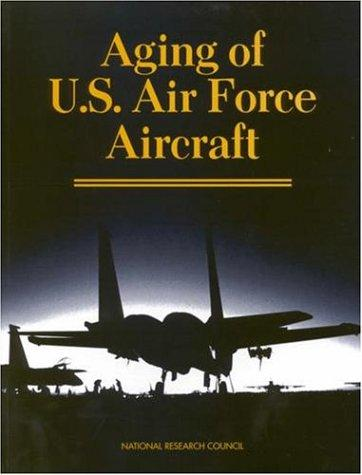 Aging of U.S. Air Force Aircraft by National Research Council.