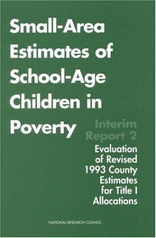 Small-Area Estimates of School-Age Children in Poverty by National Research Council.