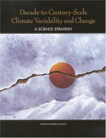Decade-to-Century-Scale Climate Variability and Change by National Research Council.