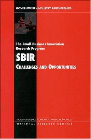 The Small Business Innovation Research Program by National Research Council.