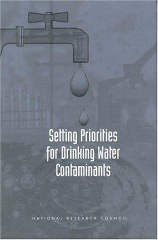 Setting Priorities for Drinking Water Contaminants by National Research Council.