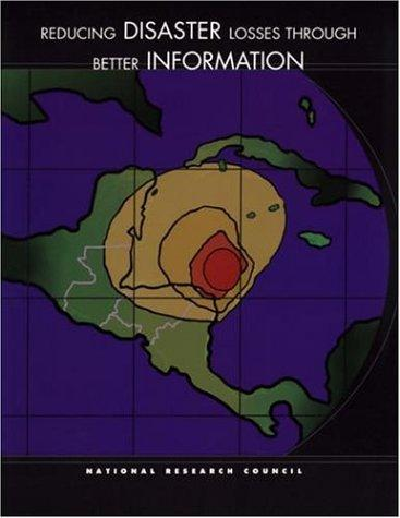 Reducing Disaster Losses Through Better Information (Compass Series) by National Research Council.