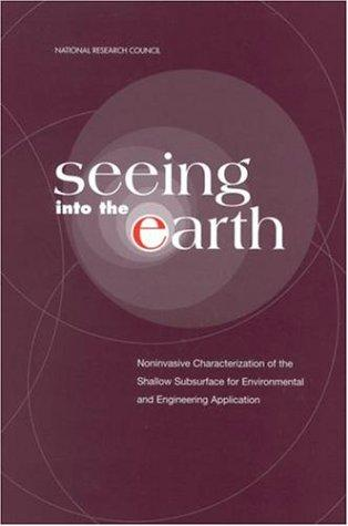 Seeing into the Earth by National Research Council.