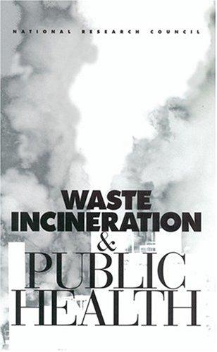 Waste Incineration & Public Health by National Research Council.