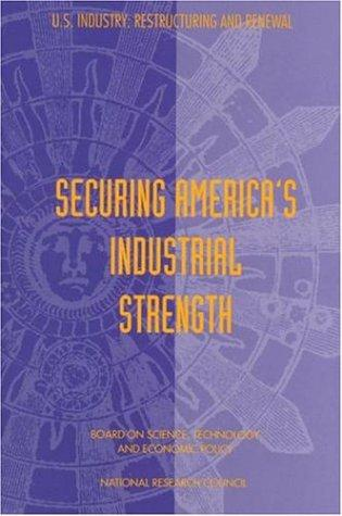 Securing America's Industrial Strength (Compass Series (Washington, D.C.).) by National Research Council.
