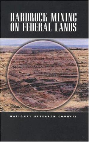 Hardrock Mining on Federal Lands by National Research Council.