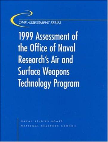 1999 Assessment of the Office of Naval Research's Air and Surface Weapons Technology Program (Onr Assessment Series) by National Research Council.